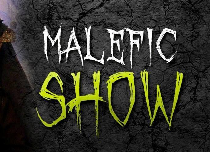 Malefic Show